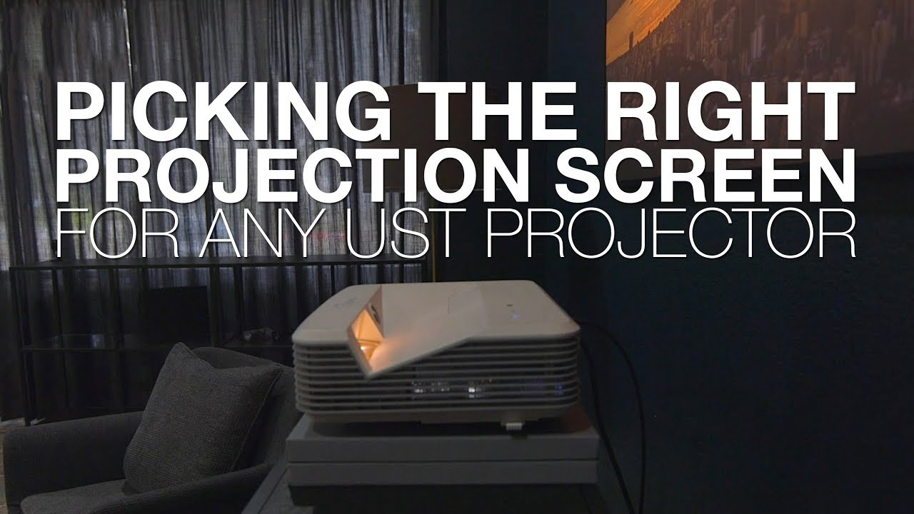 The Right Projection Screen for UST Projectors